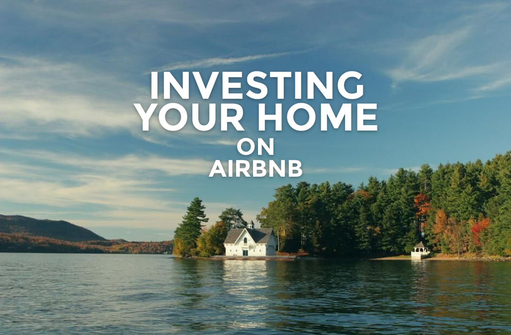 Investing-Your-Home-on-Airbnb-1028x675