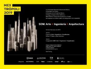 Exposición : SOM: Arte + Ingeniería + Arquitectura @  Antiguo Colegio de San Ildefonso